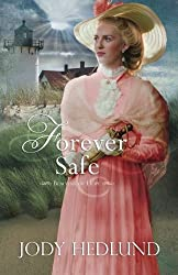 Forever Safe (Beacons of Hope) by Jody Hedlund (2016-05-12)