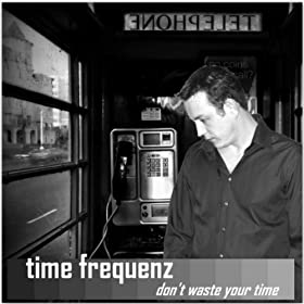 Time Frequenz-Don't Waste Your Time