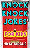Knock Knock Jokes for Kids: Funny and Laugh-out-Loud One-Liner Knock Knock Jokes