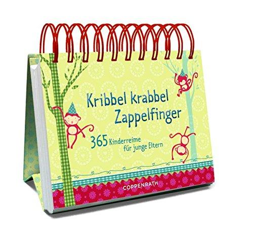 Kribbel krabbel Zappelfinger: 365 Kinderreime für junge Eltern (Immerwährender Kalender)