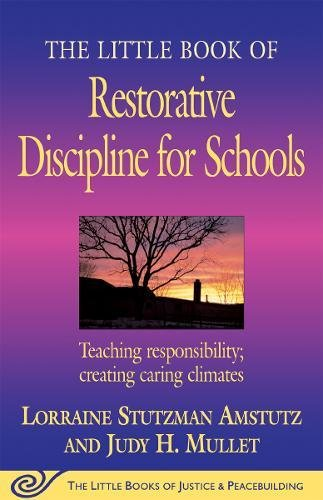 The Little Book of Restorative Discipline for Schools: Teaching Responsibility; Creating Caring Climates (The Little Books of Justice And Peacebuilding) por Lorraine Stutzman Amstutz