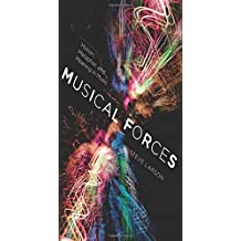 Musical Forces: Motion, Metaphor, and Meaning in Music (Musical Meaning and Interpretation) by Steve Larson (25-Apr-2012) Hardcover