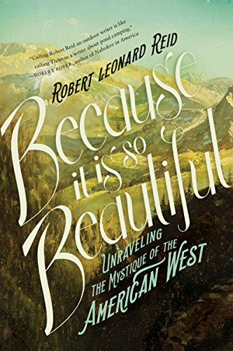 because-it-is-so-beautiful-unraveling-the-mystique-of-the-american-west