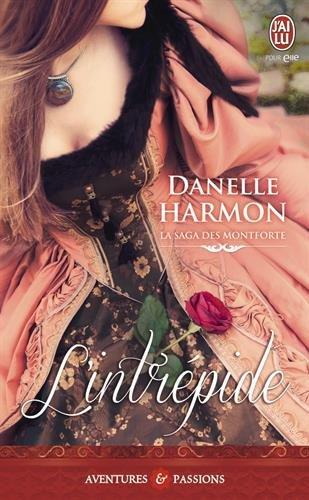 La saga des Montforte, Tome 3 : L'intrépide par Danelle Harmon