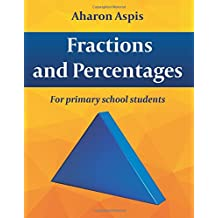 Fractions And Percentages: For primary school students