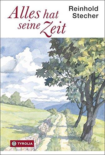 Image of Alles hat seine Zeit: Texte, Bilder und Zeichnungen zum Lachen und Klagen, zum Träumen und Nachdenken. Aus dem Nachlass herausgegeben von Paul Ladurner.