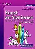 Kunst an Stationen 1/2: Handlungsorientierte Materialien zu den Kernthemen der Klassen 1 und 2 (Stationentraining Grundschule Kunst/TG/Werken)