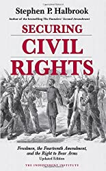 Securing Civil Rights: Freedmen, the Fourteenth Amendment, and the Right to Bear Arms (American Civil War)