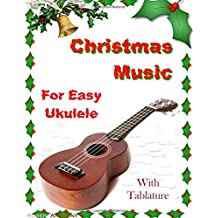 Christmas Music for Easy Ukulele with Tablature