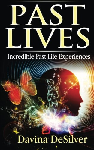 Past Lives: Incredible Past Life Experiences