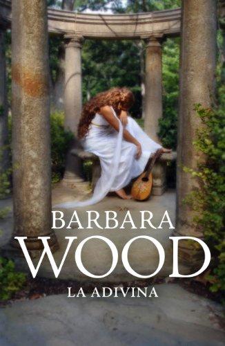 La adivina por Barbara Wood