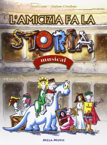 L'amicizia fa la storia. Musical. Con CD Audio