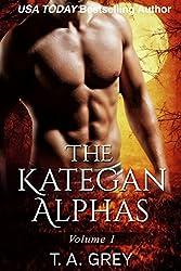 The Kategan Alphas Vol. 1 (Books 1-3): Mating Cycle, Dark Awakening, and Wicked Desires (The Kategan Alphas Boxset) (English Edition)