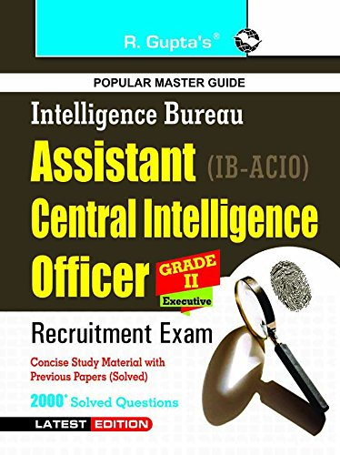IB - Assistant Central Intelligence Officers (ACIO): Grade-II/Executive Exam Guide (Old edition)