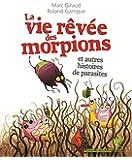 La vie rêvée des morpions : Et autres histoires de parasites
