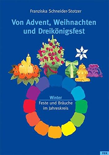 Von Advent, Weihnachten und Dreikönigsfest: Feste und Bräuche im Jahreskreis - Winter