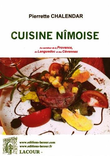 La cuisine nîmoise : Au carrefour de la Provence, du Languedoc et des Cévennes