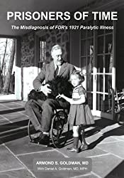 Prisoners of Time: The Misdiagnosis of FDR's 1921 Illness
