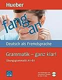 Grammatik - ganz klar!: Übungsgrammatik A1-B1. Deutsch als Fremdsprache / Übungsgrammatik mit CD-ROM - Hörübungen und interaktive Übungen [Lingua tedesca]