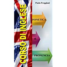 Corso di Inglese: Fonetica e Pronuncia (Italian Edition)