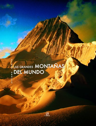 Las grandes montanas del mundo / The big mountains of the world por Steffano Ardito