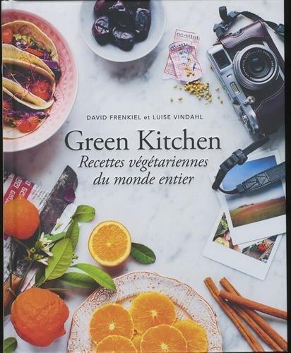 Green Kitchen: Recettes végétariennes du monde entier
