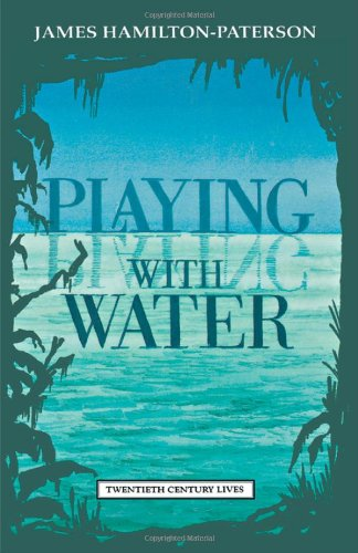 Playing with Water: Passion and Solitude on a Philippine Island (Twentieth Century Lives) -