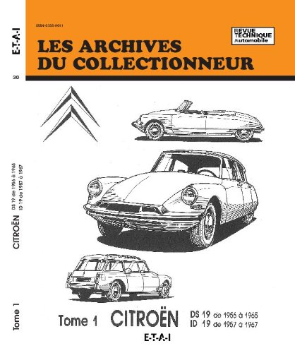 Les Archives du Colletionneur N° 30 – Citroën, tome 1 : DS 19 de 1956 à 1965, ID 19 de 1957 à 1967