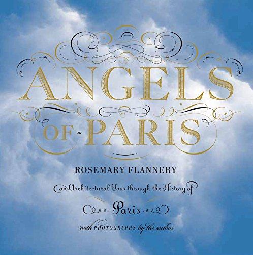 Angels of Paris: An Architectural Tour Through the History of Paris