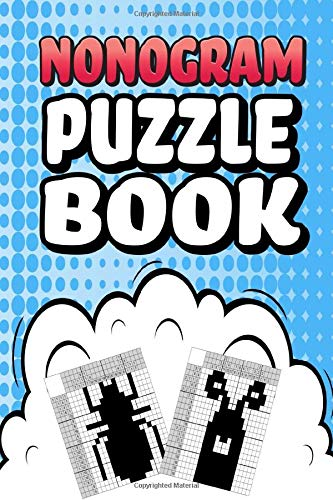 Nonogram Puzzle Book: 75 Mosaic Logic Grid Puzzles For Adults and Kids Perfect 6x9 Travel Size To Take With You Anywhere