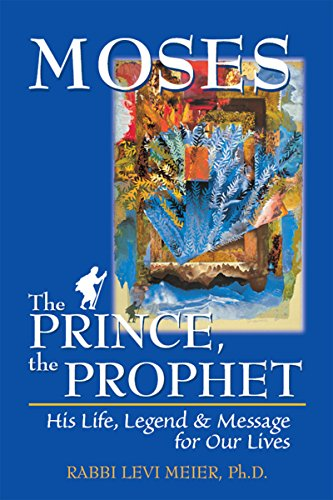 Moses—The Prince, The Prophet: His Life, Legend & Message for Our Lives (English Edition) por Rabbi Levi Meier