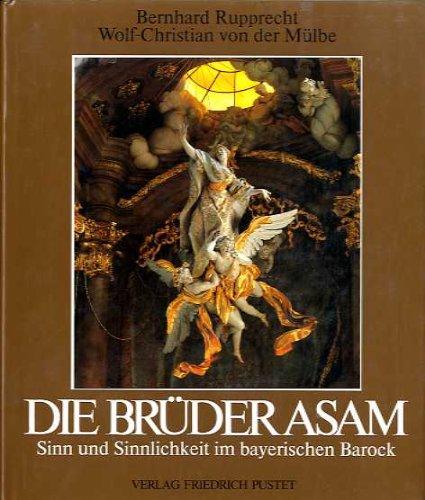 Die Brüder Asam: Sinn und Sinnlichkeit im bayerischen Barock