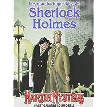 Martin Mystère. Los Mundos Imposibles De Sherlock Holmes