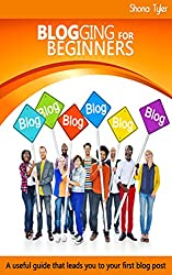 Blogging For Beginners: A useful guide that leads you to your first blog post