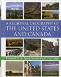 A Regional Geography of the United States and Canada: Toward a Sustainable Future by Chris Mayda (2012-08-02)