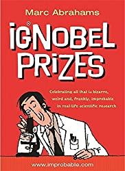 The Ig Nobel Prizes by Marc Abrahams (2002-10-17)