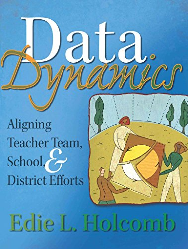 [(Data Dynamics : Aligning Teacher Team, School, & District Efforts)] [By (author) Dr Edie L Holcomb] published on (November, 2011)