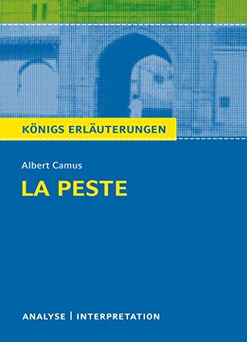 La Peste - Die Pest. Königs Erläuterungen.: Textanalyse und Interpretation mit ausführlicher Inhaltsangabe und Abituraufgaben mit Lösungen