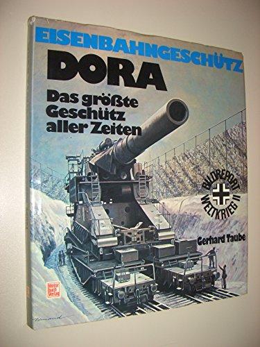 Eisenbahngeschütz DORA. Das größte Geschütz aller Zeiten