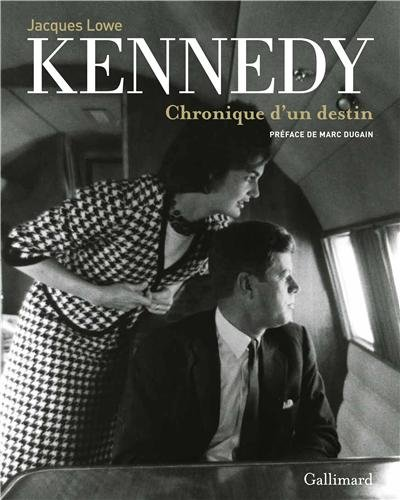 Kennedy: Chronique d'un destin par Jacques Lowe
