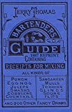 Jerry Thomas Bartenders Guide 1887 Reprint by Ross Bolton (2008-07-11)