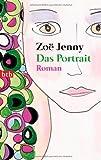 Das Portrait: Roman - Zoë Jenny