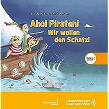Ahoi Piraten! Wir wollen den Schatz!: TING Geschichten zum Lesen und Hören