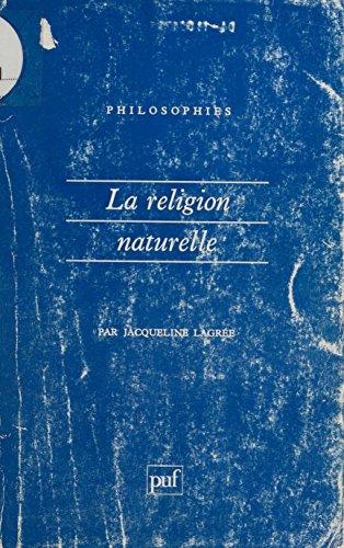 La Religion naturelle (Philosophies) par Jacqueline Lagrée