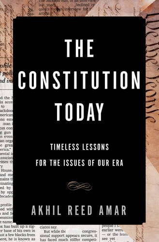 the-constitution-today-timeless-lessons-for-the-issues-of-our-era