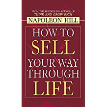 How to Sell Your Way through Life [Hardcover] [Jan 01, 2018] Napoleon Hill