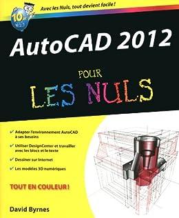 AutoCad 2012 Pour les nuls par [BYRNES, David]