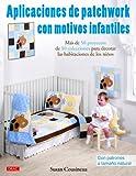 APLICACIONES DE PATCHWORK CON MOTIVOS INFANTILES - 9788498742190