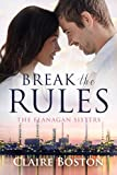 Break the Rules (The Flanagan Sisters Book 1) by Claire Boston