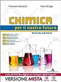 Chimica per il nostro futuro. Per le Scuole superiori. Con e-book. Con espansione online